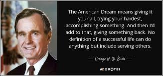 American Dream Quotes By Presidents Best Of TOP 24 QUOTES BY GEORGE H W BUSH Of 24 AZ Quotes