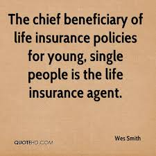 Life Insurance Policy Quotes Fascinating Wes Smith Quotes QuoteHD