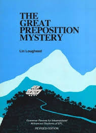 The Great Preposition Mystery - Grammar Review for Intermediate Advanced Students of EFL
