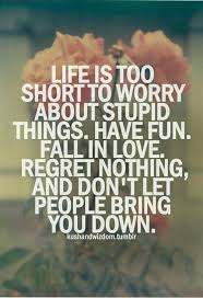 Live Life To The Fullest Quotes Awesome Quotes About Life Live Your Life To The Fullest And Don't Worry