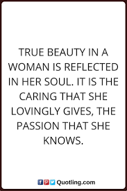 Quotes About True Beauty Of A Woman Best Of 24 Best Woman Quotes Images On Pinterest Lady Quotes Quotes Women