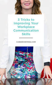 17 best ideas about effective communication skills 3 tricks to improve your workplace communication skills