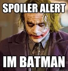 spoiler alert im batman - makeup joker - quickmeme via Relatably.com