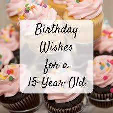 May your day be filled with joy, wonder, and delight. Happy 15th Birthday Wishes Messages And Quotes For A 15 Year Old Holidappy