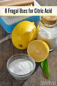 citric acid has many household uses and can come in handy for more than you think