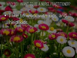 child nurse practitioner by holtisab why do i want to be a nurse practitioner