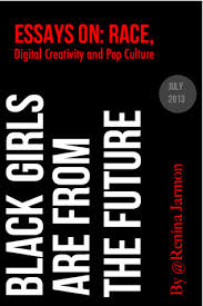 black girls are from the future essays on race digital  18337938