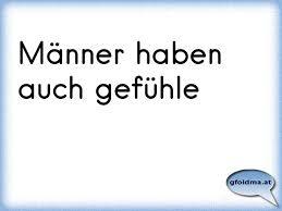 Männer Haben Auch Gefühle österreichische Sprüche Und Zitate