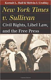 New York Times V Sullivan New York Times V Sullivan Civil Rights Libel Law And The