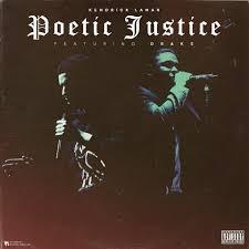 poetic justice kendrick lamar. Plain Poetic Intended Poetic Justice Kendrick Lamar R