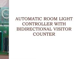 Ppt Automatic Room Light Controller With Bidirectional