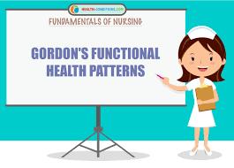 Functional Health Patterns Unique Gordon's Functional Health Patterns Health Conditions