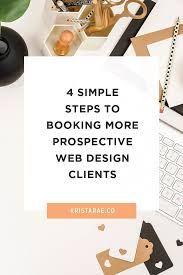 How To Get Web Design Clients 4 Simple Steps To Booking More Prospective Web Design