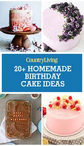 24 homemade birthday cake ideas easy recipes for birthday cakes country living