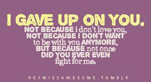 I Gave Up On You Not Because I Don't Love You Not Because I Don't Adorable Quotes About Loving Someone Who Doesnt Love You Anymore