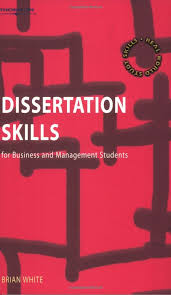 dissertation skills for business and management students brian dissertation manager online reviews