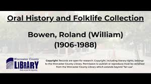 Bowen, Roland (William) (1906-1988) - Oral History & Folklife Portal -  LibGuides at Worcester County Library