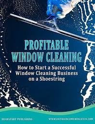 advertising a cleaning business how to start a profitable window cleaning business profitable