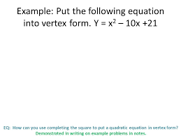 eq how can you use completing the square to put a quadratic equation in vertex