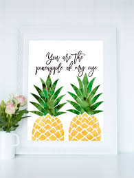 Wall Art For Kitchen You Are The Pineapple Of My Eye Print Pineapple Printable Art