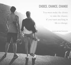 Quote For Change Motivational Quote Choice Chance Change Paradigm San