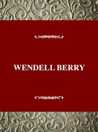sample essay about wendell berry essay but i wrote my little essay partly in distrust of centralisation this sample wendell berry essay is published for informational purposes only