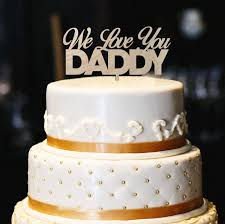 We Love You Daddy Cake Topper Wood Cake Topper Dad Birthday Etsy