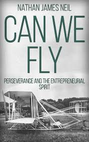 can we fly entrepreneurial spirit neil publishing can we fly