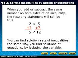 2 holt ca course 1 11 6 solving inequalities by adding or subtracting when you add or subtract the same number on both sides of an inequality the resulting
