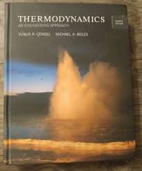 Thermodynamics : An Engineering Approach by Yunus Cengel and Michael ...