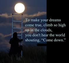 Make Your Dream Come True Quotes Best Of Dreams Come True Quotes Future Quotes