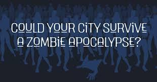Zombie Survival Chart Could Your City Survive A Zombie Apocalypse Careerbuilder