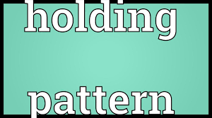 Holding Pattern Meaning