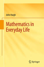mathematics in everyday life john haigh springer mathematics preview