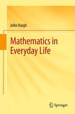 mathematics in everyday life john haigh springer mathematics preview