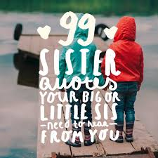 Cute Sister Quotes 48 Amazing 24 Sister Quotes Your Big Or Little Sis Needs To Hear