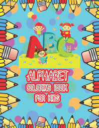 18cm alphabet english letters diy layering stencils painting scrapbook coloring embossing english russian alphabet a5 a4 a3 a2 a1 canvas painting poster and print children's bedroom. Alphabet Coloring Book For Kids An Activity Book For Preschool Kids To Learn The English Alphabet Letters From A To Z With More Then 100 Words 26 Coloring Pages For Kids Coloring