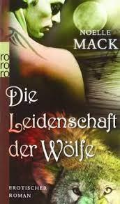 Die Leidenschaft der Wölfe von Noelle Mack