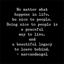Being Nice Quotes Awesome 48 Quotes That Will Change The Way You Treat People