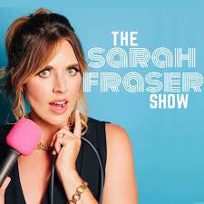 The Sarah Fraser Show