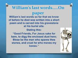 the biography of william shakespeare william s last words