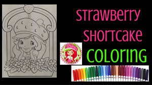 strawberry shortcake coloring kids coloring book sd coloring with markers