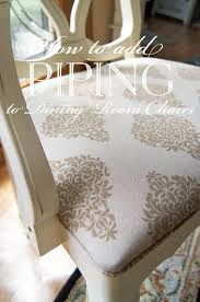 how to add piping to dining room chairs for a more finished look sew and