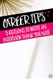 5 Reasons You Should Write A Thank You Note After An Interview