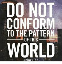Do Not Conform To The Pattern Of This World Fascinating DO NOT CONFORM TO THE PATTERN OF THIS WORLD Meme On Meme