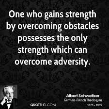 Quotes About Overcoming Adversity Simple Albert Schweitzer Quotes QuoteHD
