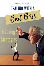 Dealing With A Bad Boss Dealing With A Bad Boss 5 Coping Strategies To Help You