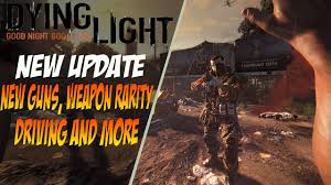 Dying Light Newest Version Dying Light New Update Driving New Guns And More Youtube