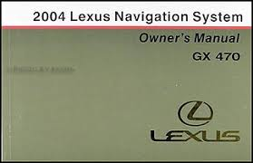 2004 lexus gx 470 wiring diagram manual original 2004 lexus gx 470 navigation system owners manual original