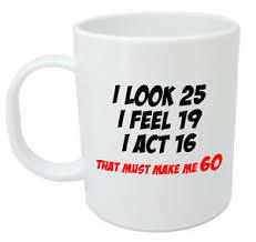 image is loading makes me 60 mug funny 60th birthday gifts